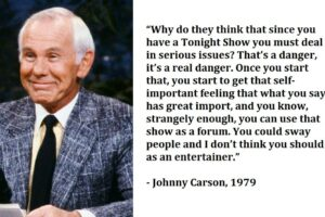 Johnny Carson, on dealing with serious issues in entertainment
